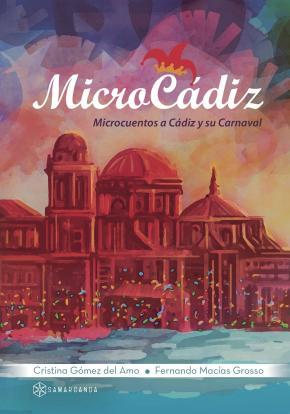Portada de Microcadiz: Microcuentos A Cadiz Y Su Carnaval
