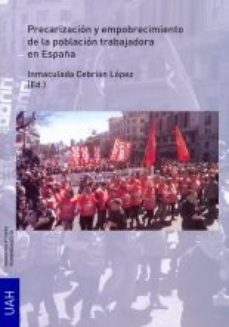 Portada de Precarizacion Y Empobrecimiento De La Poblacion Trabajadora En España