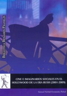 Portada de Cine E Imaginarios Sociales En El Hollywood De La Era Bush (2001- 2009)