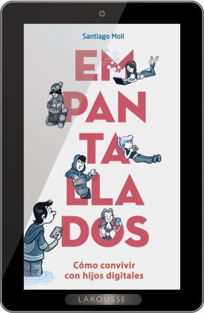 Portada de Empantallados: Como Convivir Con Hijos Digitales