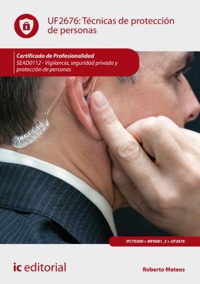 Portada de (i.b.d.) Tecnicas De Proteccion De Personas. Sead0112 – Vigilanci A, Seguridad Privada Y Proteccion De Personas