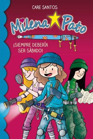 Portada de Milena Pato: ¡siempre Deberia Ser Sabado!