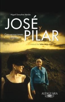 Portada de Jose Y Pilar. Conversaciones Ineditas