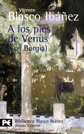 Portada de A Los Pies De Venus (los Borgia)