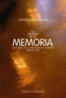 Portada de La Odisea De La Memoria: Historia De La Memoria En España. Siglo Xx