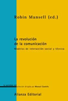 Portada de La Revolucion De La Comunicacion: Modelos De Interaccion Social Y Tecnica