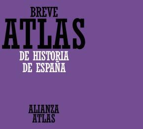 Portada de Breve Atlas De Historia De España