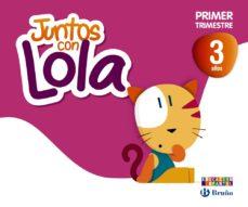 Portada de Juntos Con Lola 3 Años Primer Trimestre
