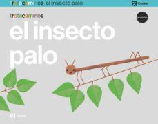 Portada de El Insecto Palo 5 Años Trotacaminos Educacion Infantil Carpeta Castellano Mec
