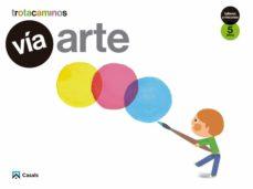 Portada de Via Arte 5 Años Talleres Y Rincones Trotacaminos Educacion Infantil Carpeta Castellano Mec