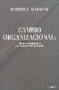 Portada de Cambio Organizacional: Trabas, Contratiempos Y Dificutlades Mas H Abituales