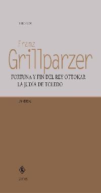Portada de Fortuna Y Fin Del Rey Ottokar: La Judia De Toledo