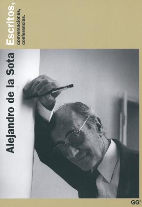 Portada de Alejandro De La Sota: Escritos, Conversaciones, Conferencias