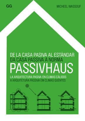 Portada de De La Casa Pasiva Al Estandar Passivhaus: La Arquitectura Pasiva En Climas Calidos (ed. Bilingue Español-portugues)