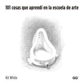 Portada de 101 Cosas Que Aprendi En La Escuela De Arte