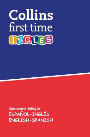 Portada de Collins First Time: Ingles Diccionario Bilingue Español-ingles / English-spanish