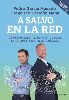 Portada de A Salvo En La Red: Como Proteger Y Educar A Tus Hijos En Internet Y Redes Sociales