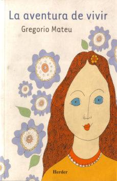 Portada de La Aventura De Vivir (4ª Ed.)