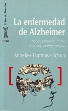 Portada de La Enfermedad De Alzheimer: Saber Prevenir Tratar Vivir Con La En Fermedad