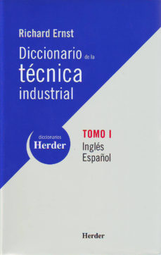 Portada de Diccionario De La Tecnica Industrial (t. I) (ed. Bilingue Ingles- Español)