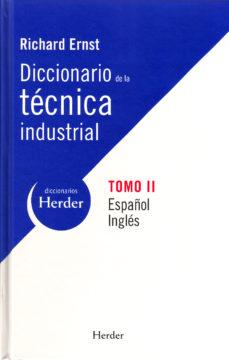 Portada de Diccionario De La Tecnica Industrial Ii (ed. Bilingue Español-ing Les)