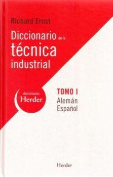 Portada de Diccionario De La Tecnica Industrial, Tomo I (bilingue Aleman- Español)