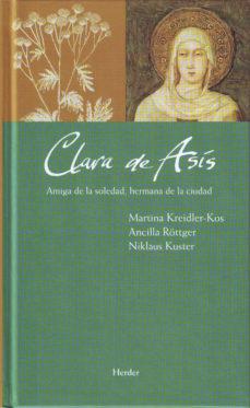 Portada de Clara De Asis: Amiga De La Soledad, Hermana De La Ciudad