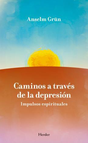 Portada de Caminos A Traves De La Depresion: Impulsos Espirituales