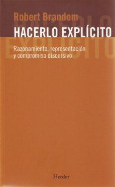 Portada de Hacerlo Explicito: Razonamiento, Representacion Y Compromiso Disc Ursivo