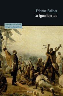 Portada de La Igualibertad: Ensayos Politicos 1989-2009