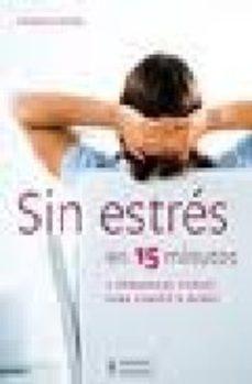 Portada de Sin Estres En 15 Minutos: 8 Programas Cortos Para Cuerpo Y Mente