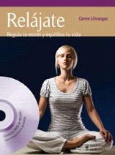 Portada de Relajate: Regula Tu Estres Y Equilibra Tu Vida