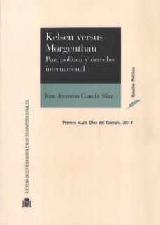 Portada de Kelsen Vs. Morgenthau Paz, Politica Y Derecho Internacional