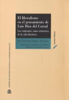 Portada de El Liberalismo En El Pensamiento De Luis Diez Del Corral: Los Contrastes Como Estructura De La Vida Historica
