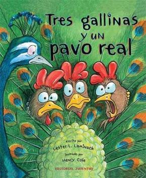 Portada de Tres Gallinas Y Un Pavo Real