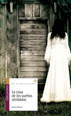Portada de La Casa De Los Sueños Olvidados (premio Alandar)