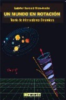 Portada de Un Mundo En Rotacion: Teoria De Interacciones Dinamicas
