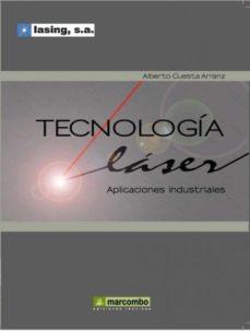 Portada de Tecnologia Laser: Aplicaciones Industriales