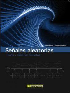 Portada de Señales Aleatorias: Teoria Y Ejercicios Resueltos