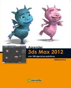 Portada de Aprender 3ds Max 2012 Con 100 Ejercicios Practicos
