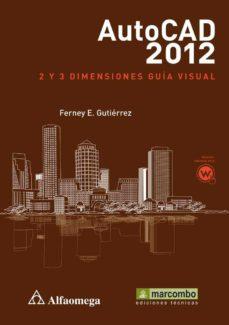 Portada de Autocad 2012: 2 Y 3 Dimensiones : Guia Visual