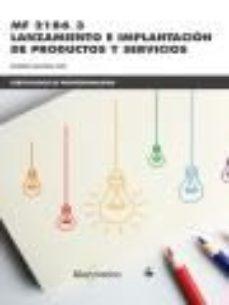 Portada de Mf2186_3 Lanzamiento E Implantacion De Productos Y Servicios (certificados De Profesionalidad)