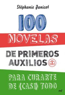 Portada de 100 Novelas De Primero Auxilios Para Curarte De (casi) Todo