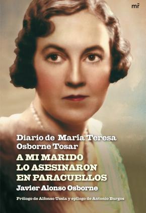 Portada de A Mi Marido Lo Asesinaron En Paracuellos: Diario De Maria Teresa Osborne Tosar