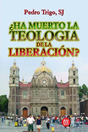 Portada de ¿ha Muerto La Teologia De La Liberacion?