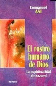 Portada de El Rostro Humano De Dios: La Espiritualidad De Nazaret