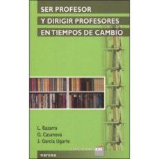 Portada de Ser Profesor Y Dirigir Profesores En Tiempos De Cambio