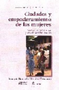 Portada de Ciudades Y Empoderamiento De Las Mujeres. Luchas Y Estrategias Pa Ra El Cambio Social