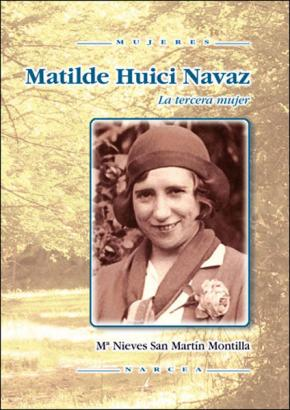 Portada de Matilde Huici Navaz: La Tercera Mujer