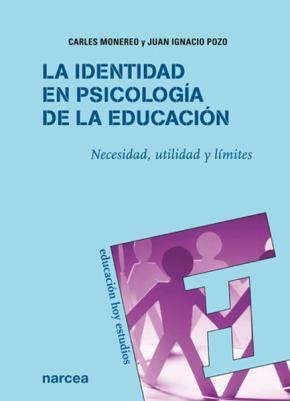 Portada de La Identidad En Psicologia De La Educacion: Necesidad, Utilidad Y Limites